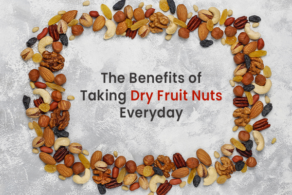 Benefits of Taking Dry Fruit Nuts Everyday