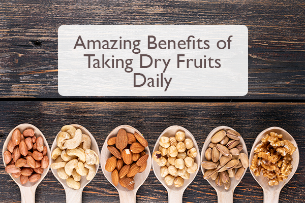 Benefits of Taking Dry Fruits Daily