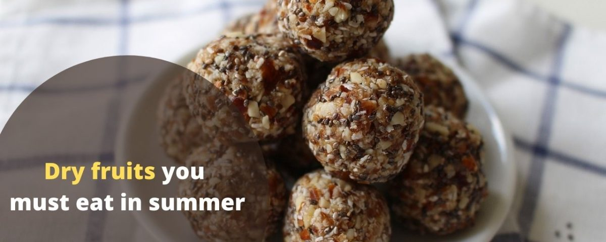 Dry fruits you must eat in summer