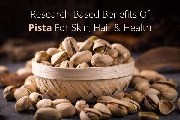 Research-Based Benefits Of Pista For Skin, Hair & Health
