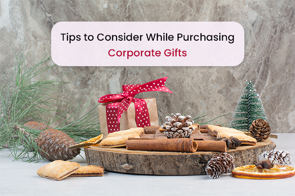 Tips to Consider While Purchasing Corporate Gifts