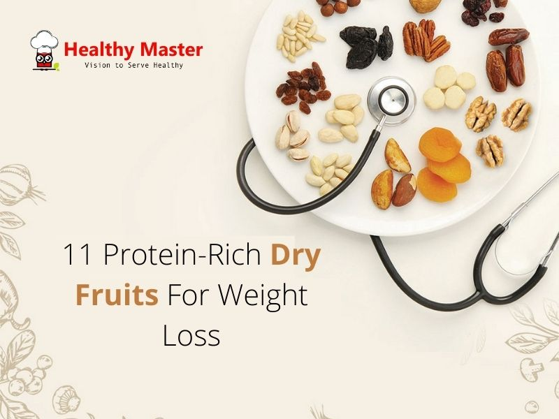 11 Protein-Rich Dry Fruits For Weight Loss